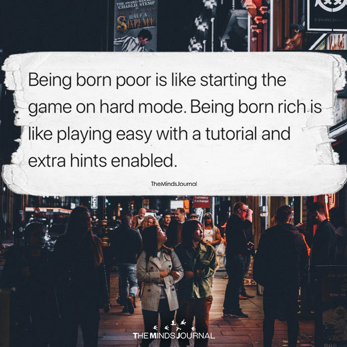 Being Born Poor Is Like Starting The Game On Hard Mode