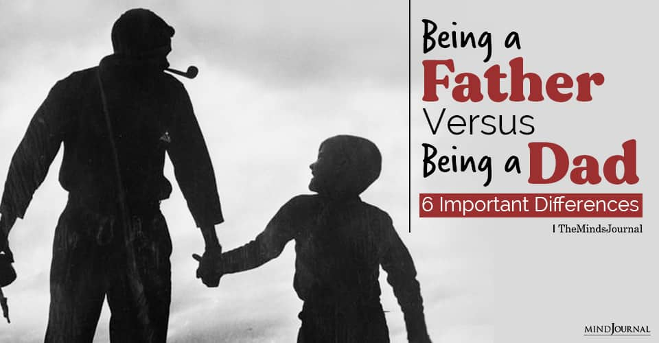 Being a Father Versus Being a Dad