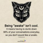 Being awake Isn't Cool