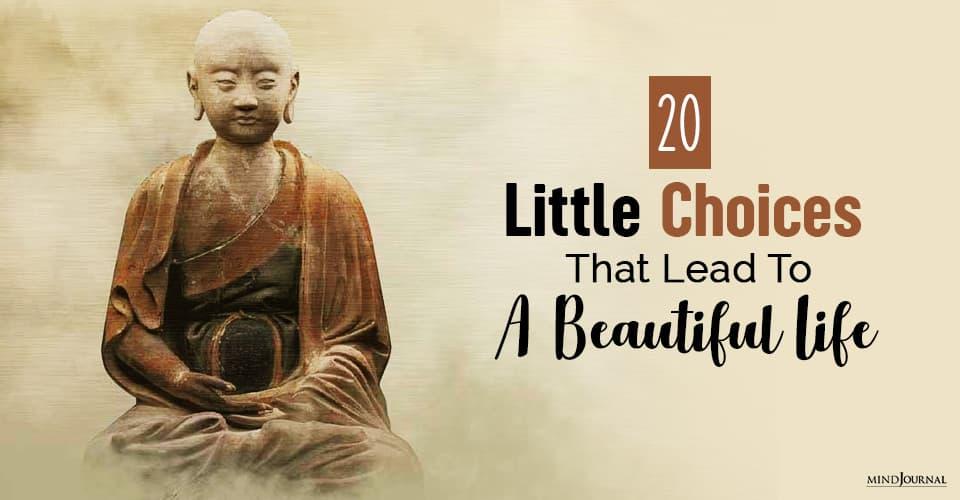 Choices Lead Beautiful Life