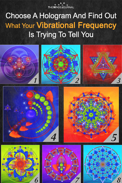 Choose One Hologram And Find Out What Your Vibrational Frequency Is Trying To Tell You