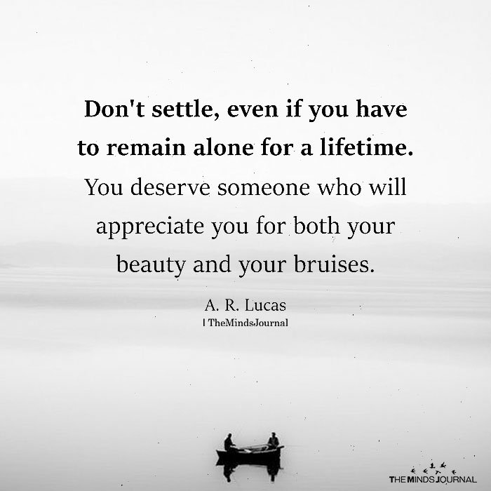 Don't Settle, Even if You Have To Remain Alone For A Lifetime