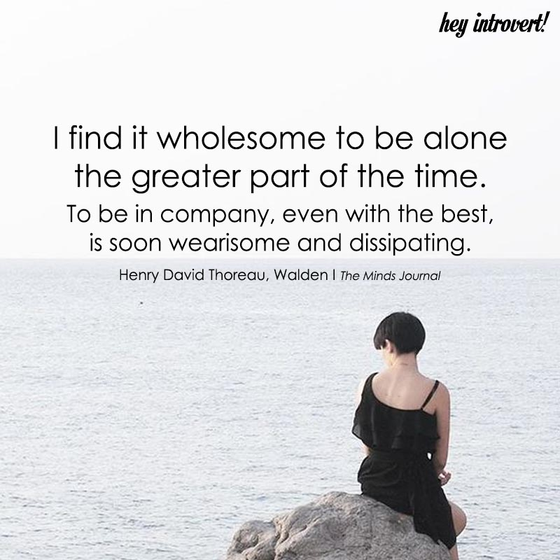 I Find It Wholesome To Be Alone