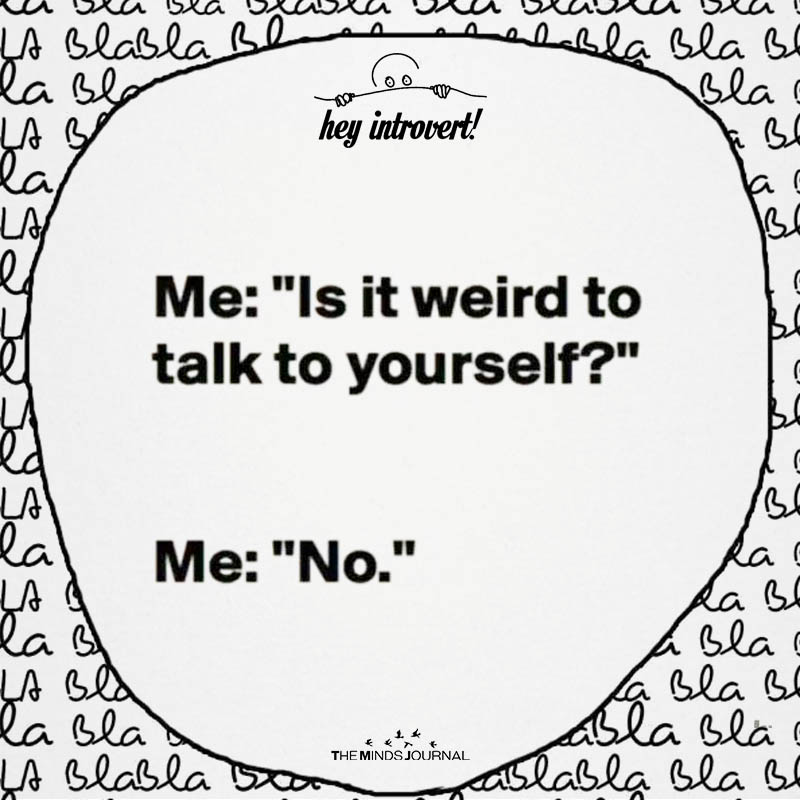 Is It Weird To Talk To Yourself