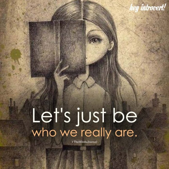 Let's Just Be Who We Really Are