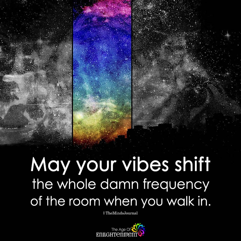 May Your Vibes Shift