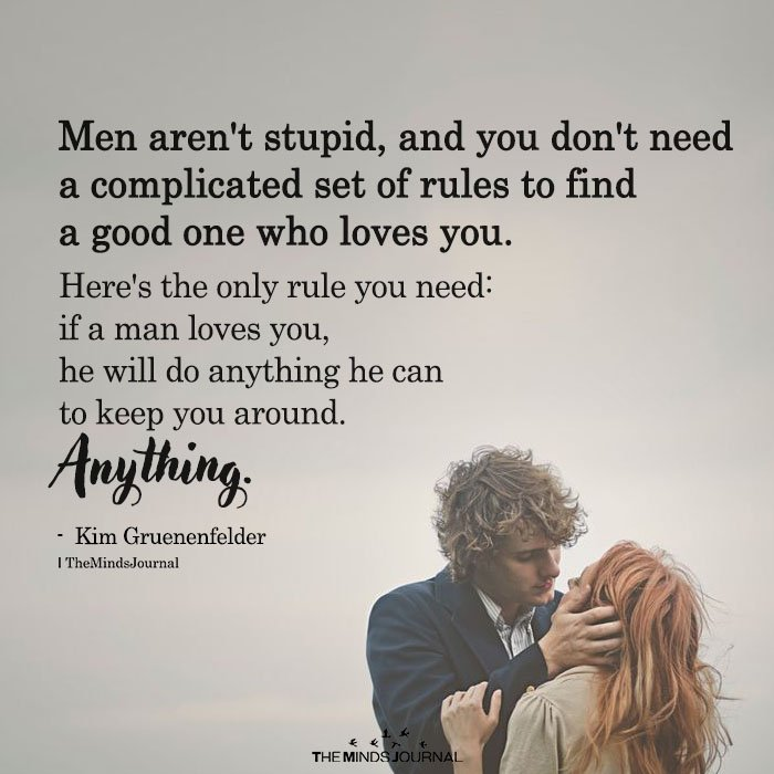 Men Aren't Stupid, And You Don't Need A Complicated Set Of Rules