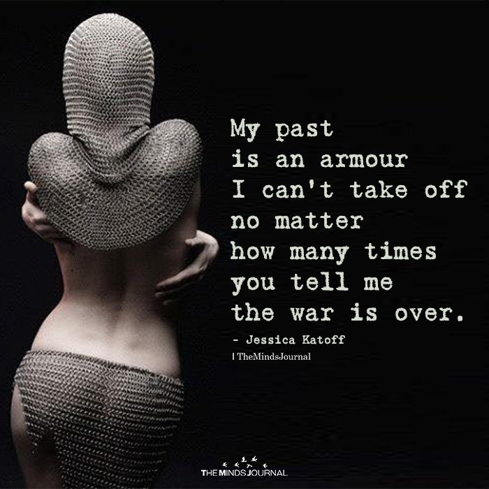My Past Is An Armour I Can't Take Off