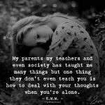 My parents My Teachers And Even Society Has Taught Me Many Things