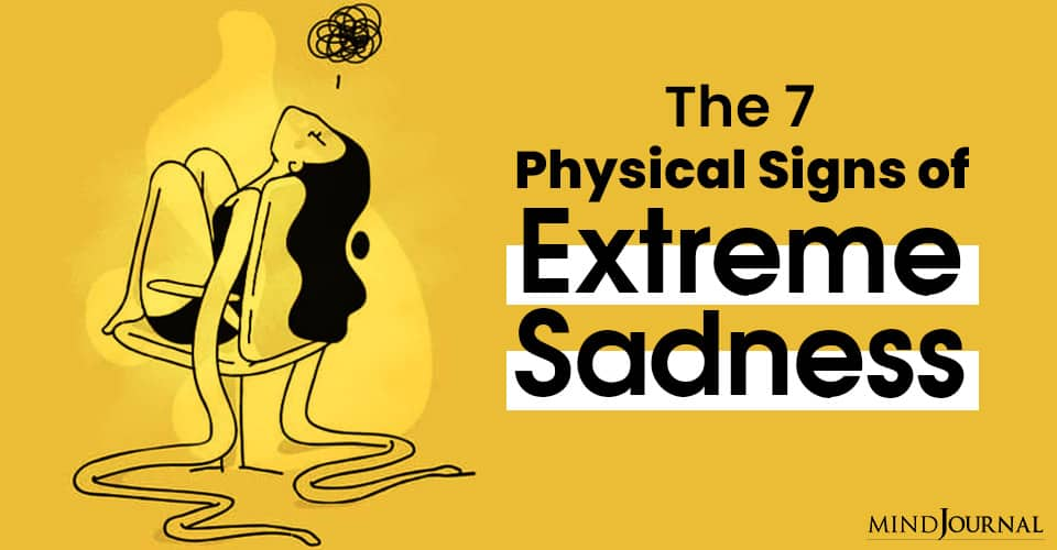 Physical Signs Extreme Sadness