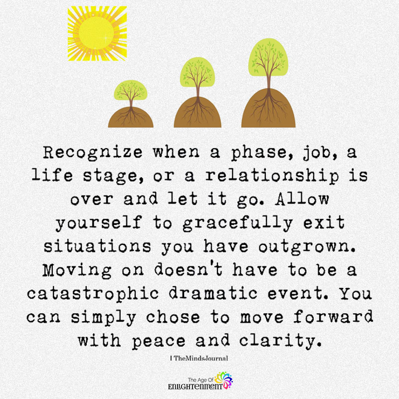 Recognize When A Phase, Job, A life Stage, Or A Relationship Is Over