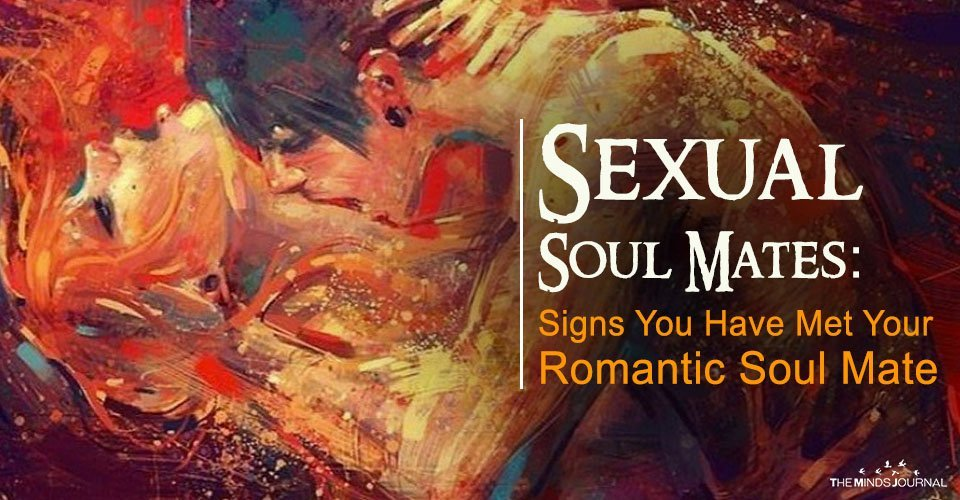 Sexual Soul Mates Signs You Have Met Your Romantic Soul Mate