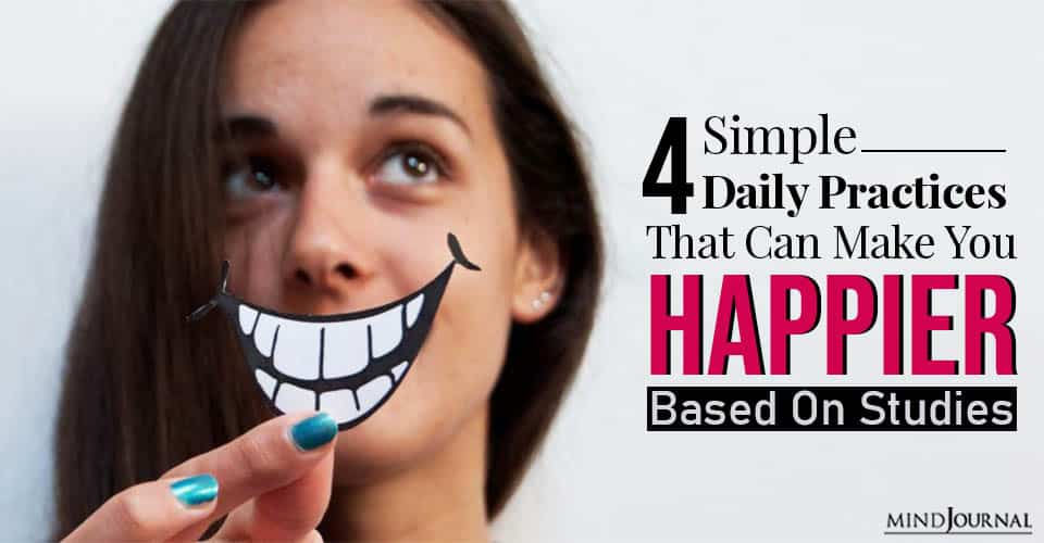 Simple Daily Practices That Can Make You Happier, Based On Studies