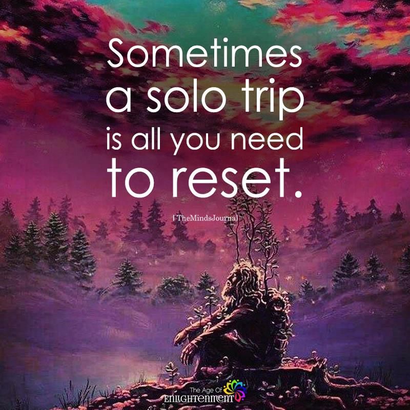 Sometimes A Solo Trip