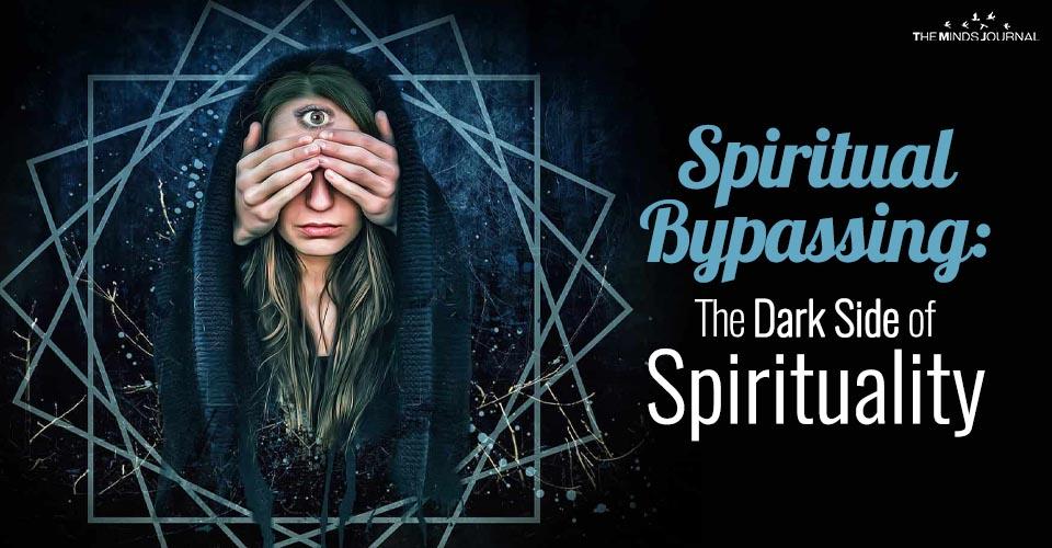 Spiritual Bypassing: The Dark Side of Spirituality