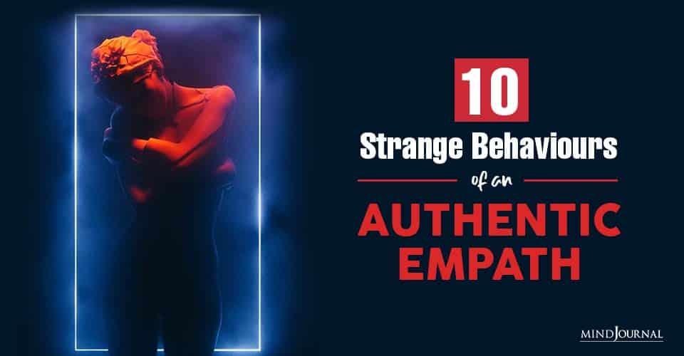 Strange Behaviors Of Authentic Empath