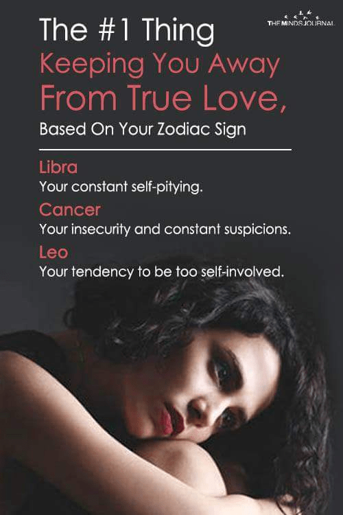 The #1 Thing Keeping You Away From True Love, Based On Your Zodiac Sign