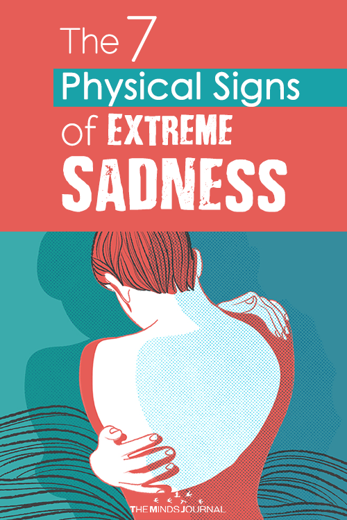 The 7 Physical Signs of Extreme Sadness