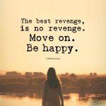 The Best Revenge, Is No Revenge
