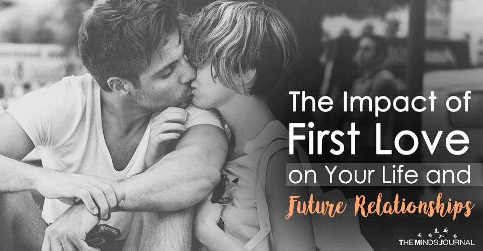 The Impact of First Love on Your Life and Future Relationships