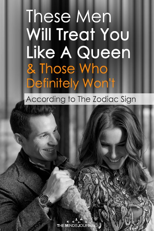 The Men Who Will Treat You As A Queen And Those Who Definitely Won't According to The Zodiac Sign (2)