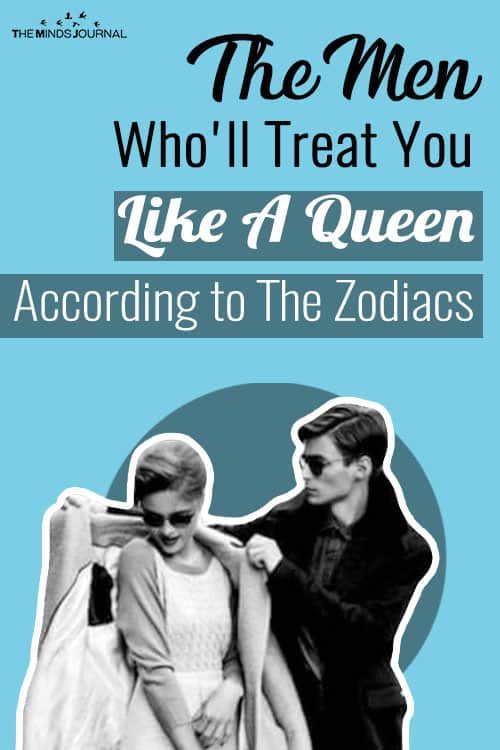 The Men Who'll Treat You Like A Queen and Who Won't According to The Zodiacs