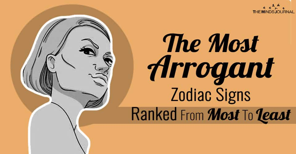 The Most Arrogant Zodiac Signs, Ranked From Most To Least