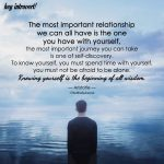 The Most Important Relationship We Can All Have Is The One You Have With Yourself