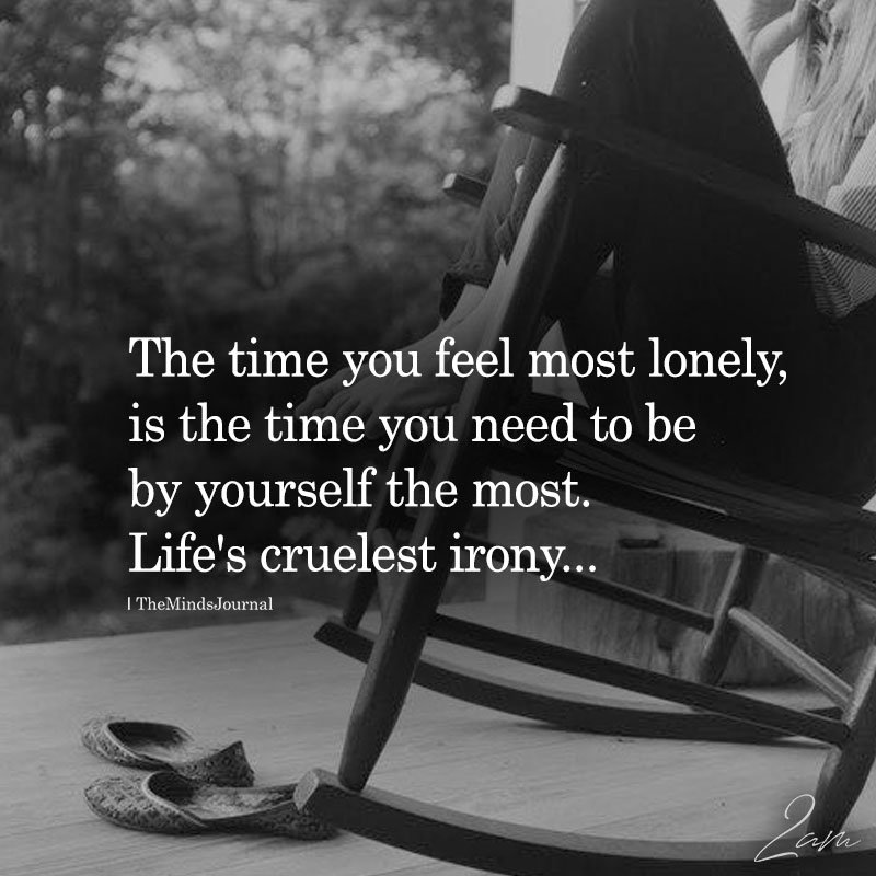 The Time You Feel Most Lonely
