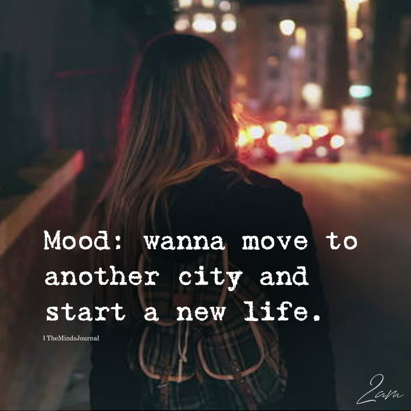 Mood: Wanna Move To Another City
