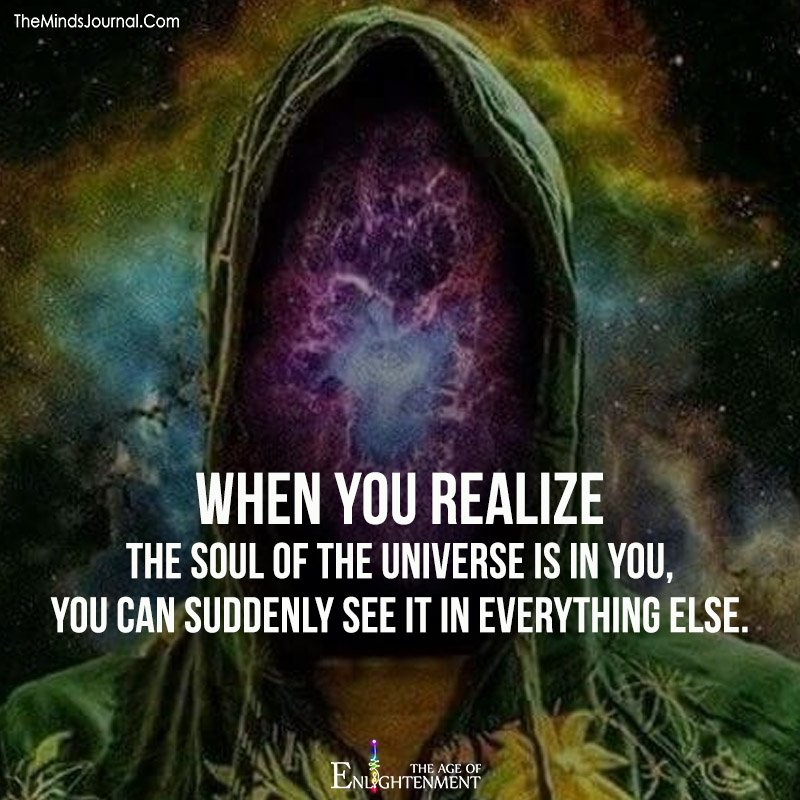When You Realize The Soul Of The Universe Is In You
