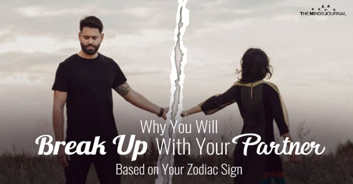 Why You Will Break Up With Your Partner: Based on Your Zodiac Sign