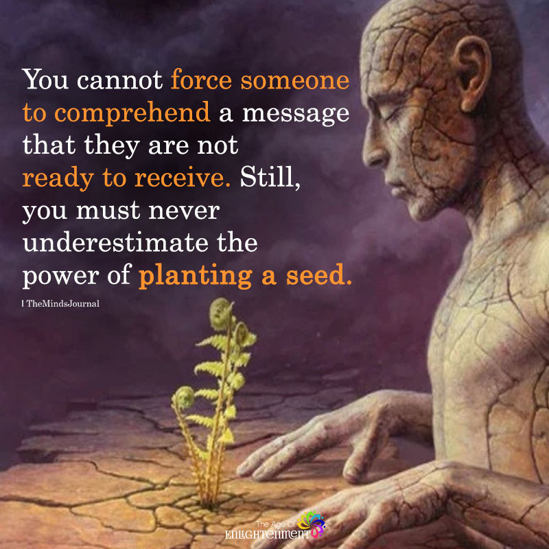 You Cannot Force Someone To Comprehend A Message