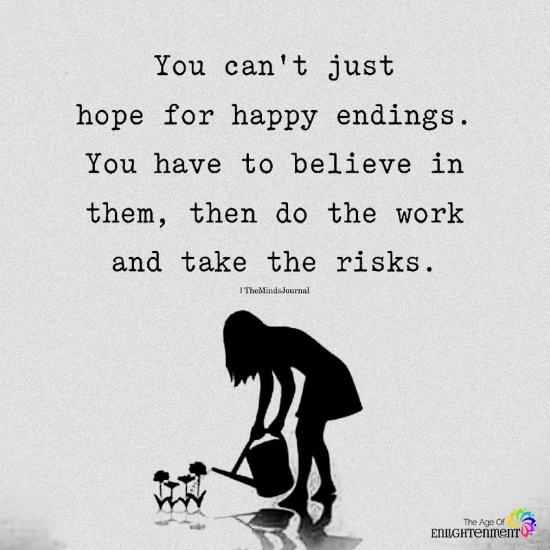 You Can't Just Hope For Happy Endings