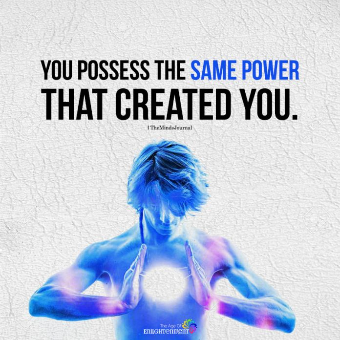 You Possess The Same Power
