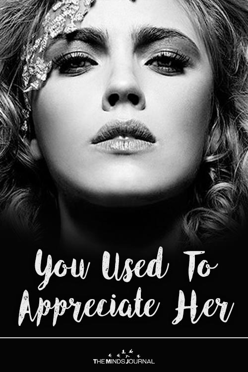 You Used To Appreciate Her