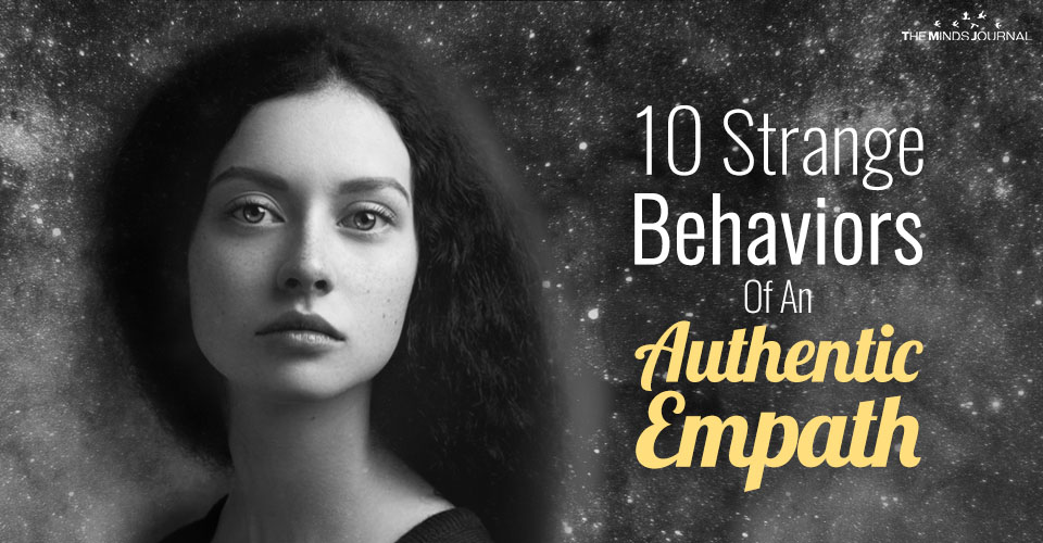 10 Strange Behaviors You'll Notice In And Around An Authentic Empath