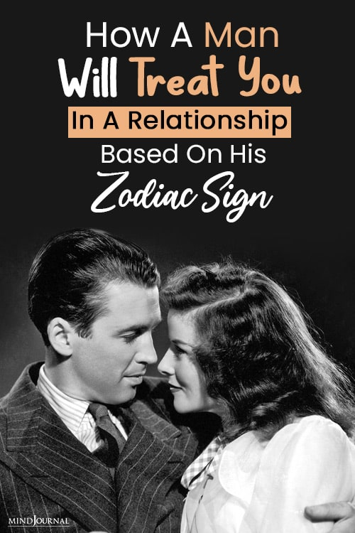 how a man will treat you in relationship based on his zodiac sign pin