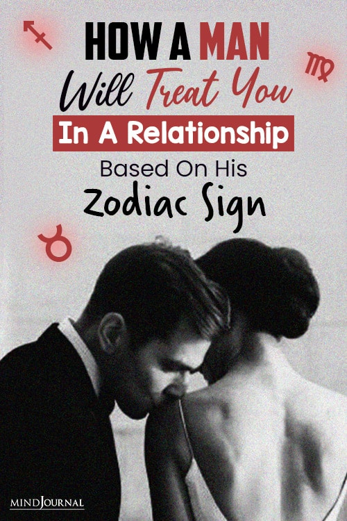 how a man will treat you in relationship based on his zodiac sign pinop