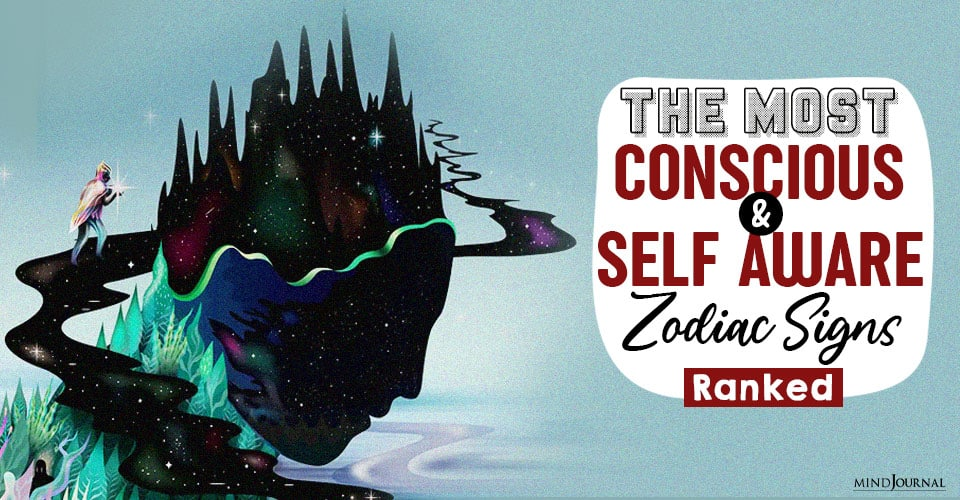 most conscious and self aware zodiac
