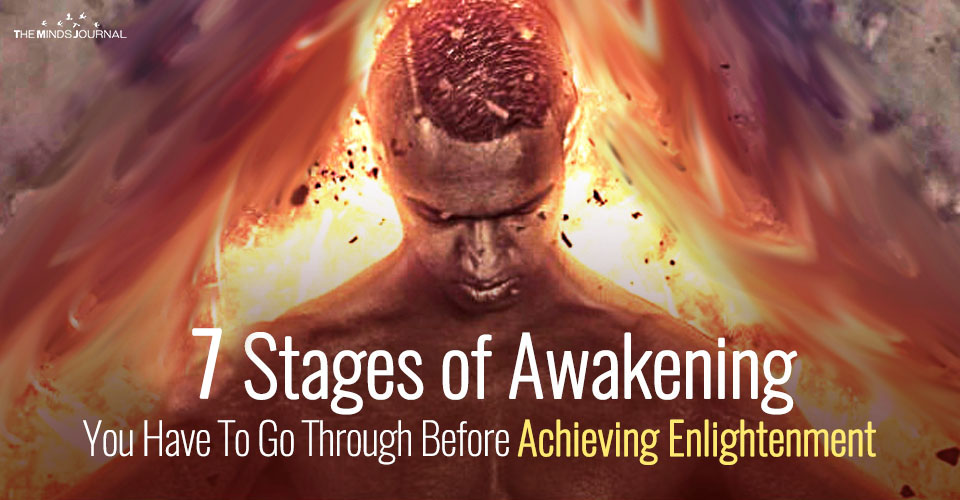7 Stages Of Awakening You Have To Go Through Before Achieving Enlightenment