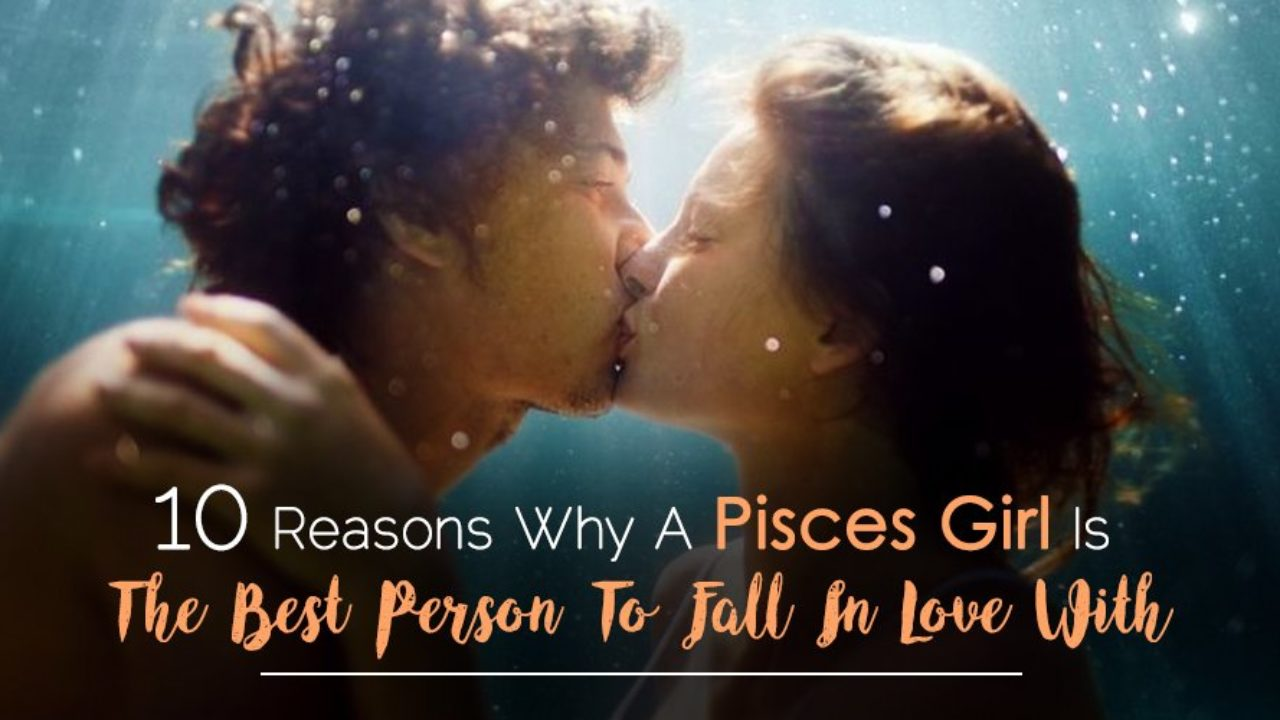 10 Reasons Why A Pisces Girl Is The Best Person To Fall In Love With