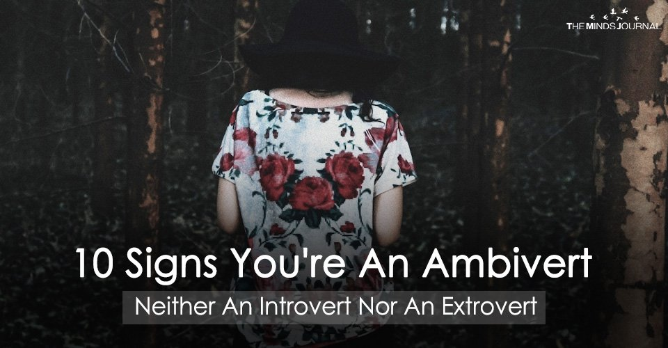 10 Signs You're An Ambivert (Neither An Introvert Nor An Extrovert)