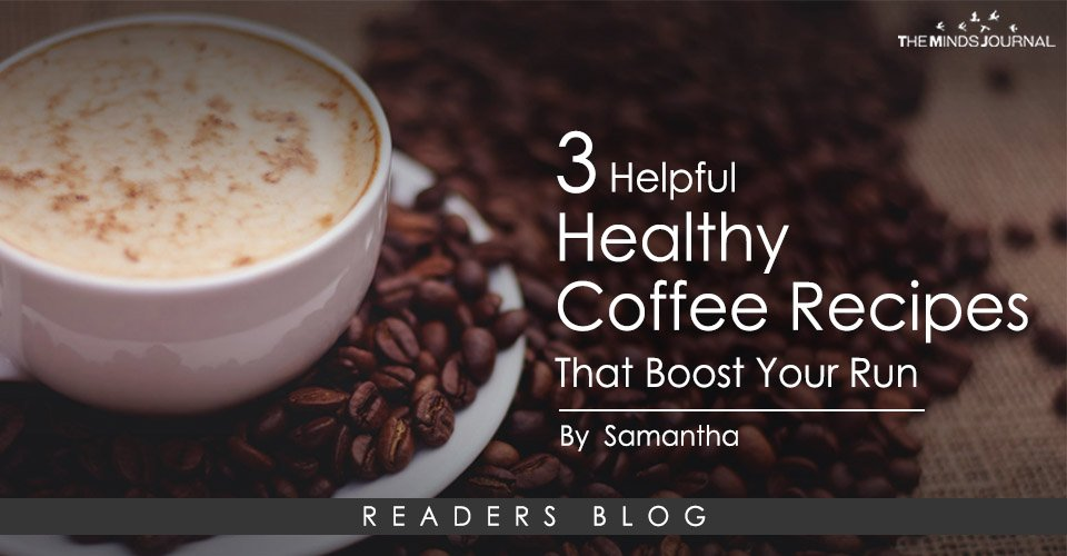 3 Helpful Healthy Coffee Recipes That Boost Your Run