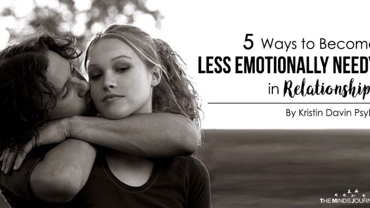 5 Ways to Become Less Emotionally Needy in Relationships