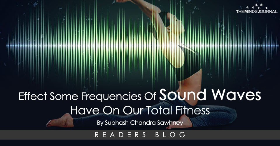 Effect some frequencies of sound waves have on our total fitness
