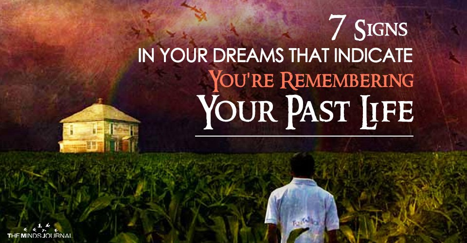 7 Signs In Your Dreams That Indicate You Are Remembering Your Past Life