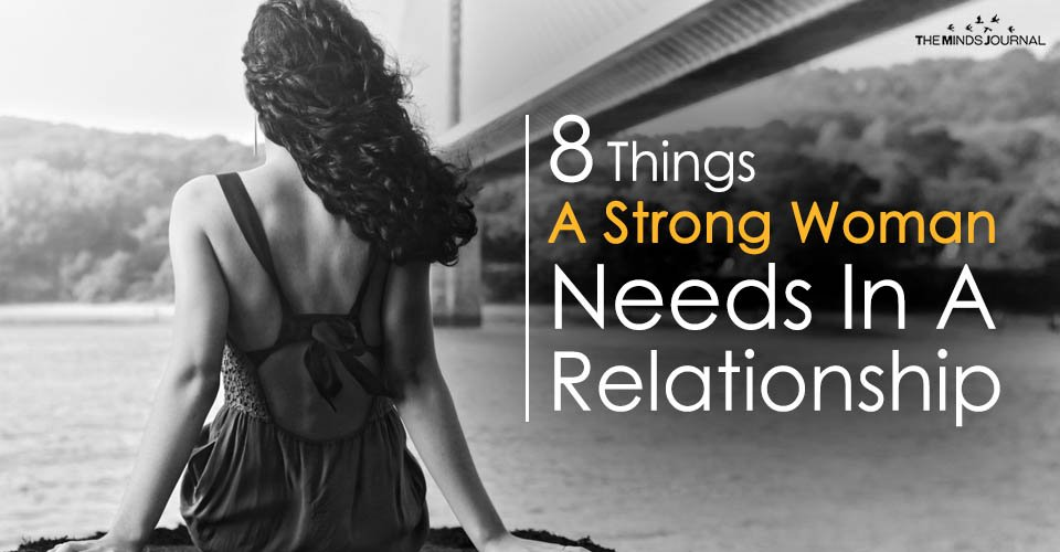 8 Essential Things Every Strong Woman Needs In A Relationship
