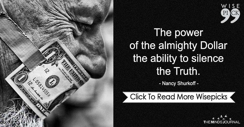 The power of the almighty Dollar the ability to silence the Truth