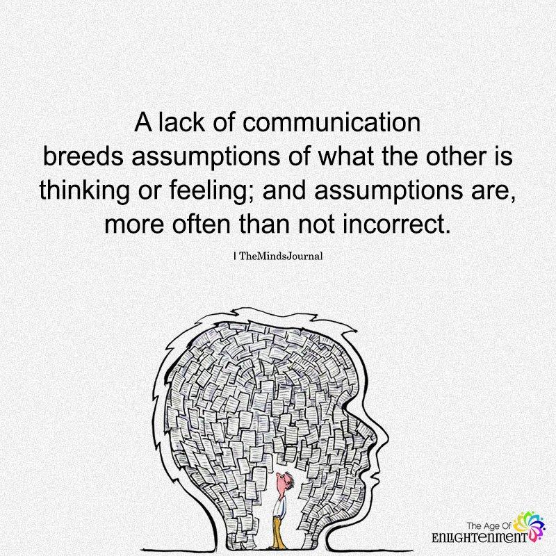A Lack Of Communication Breeds Assumptions